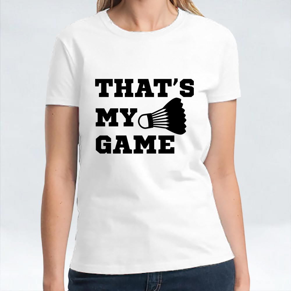 That's My Game T-Shirts