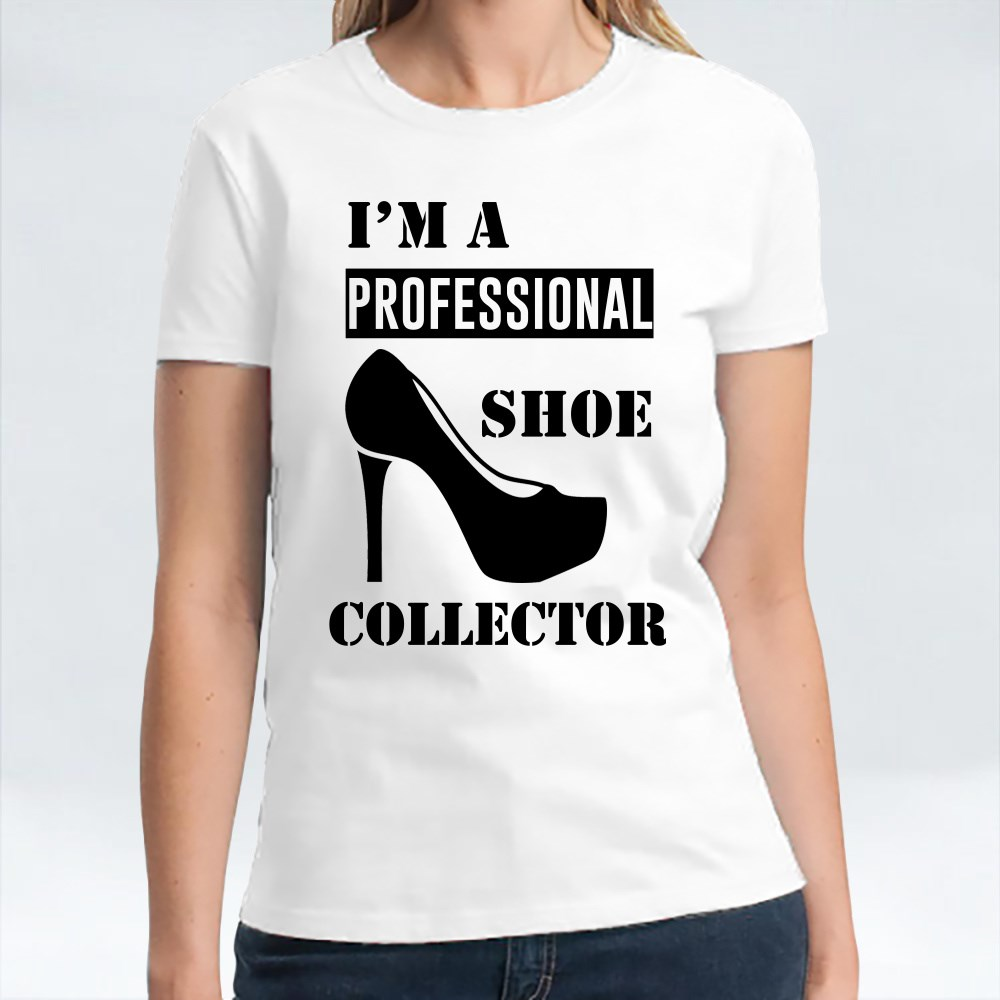 I'm a Professional Shoe Collector تي شيرت
