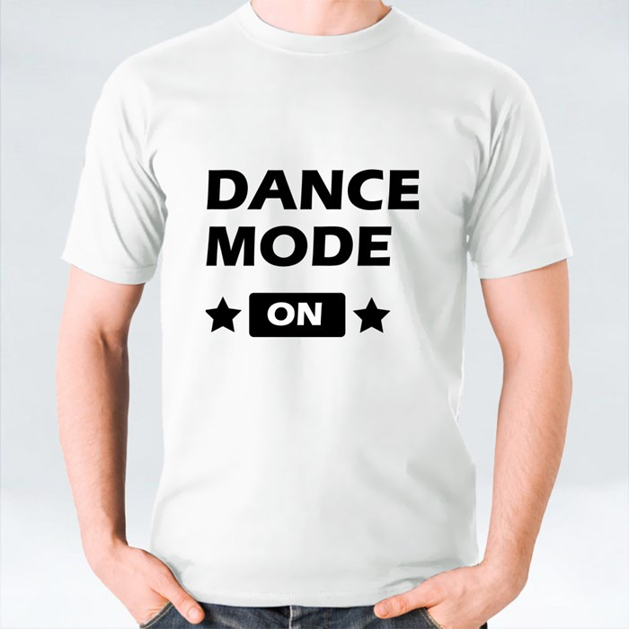 Dance Mode On T-Shirts