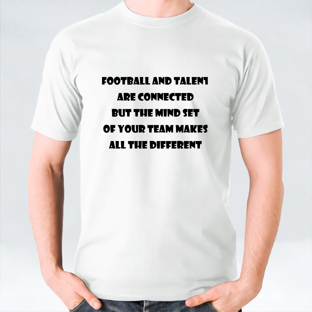Football and Talent Are Connected T-Shirts