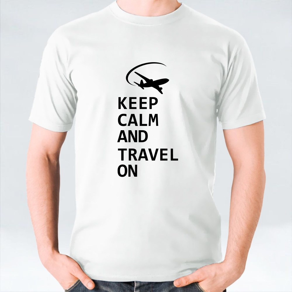 KEEP CALM AND TRAVEL T-Shirts