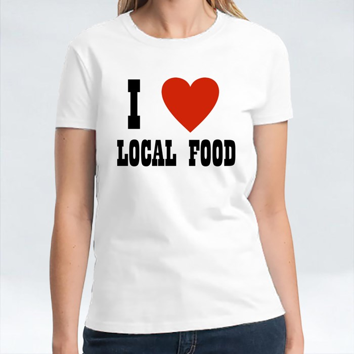 I Love Local Food T-Shirts