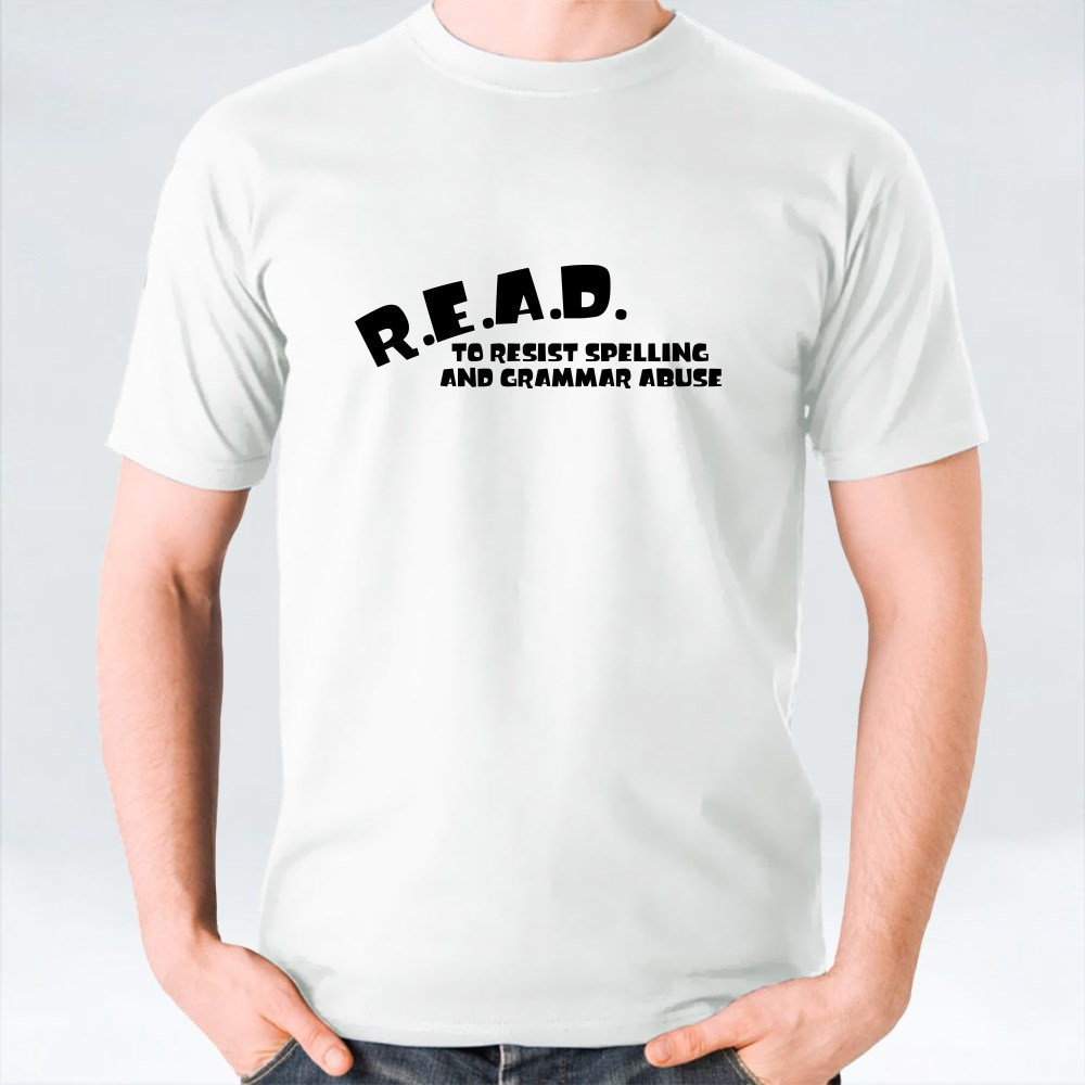 Read to Resist Spelling and Grammar Abuse T-Shirts