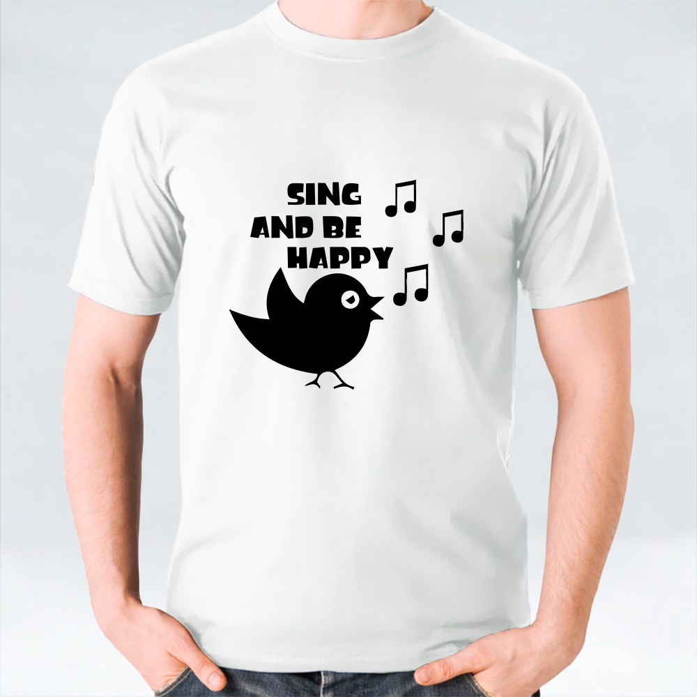 Sing and Be Happy T-Shirts