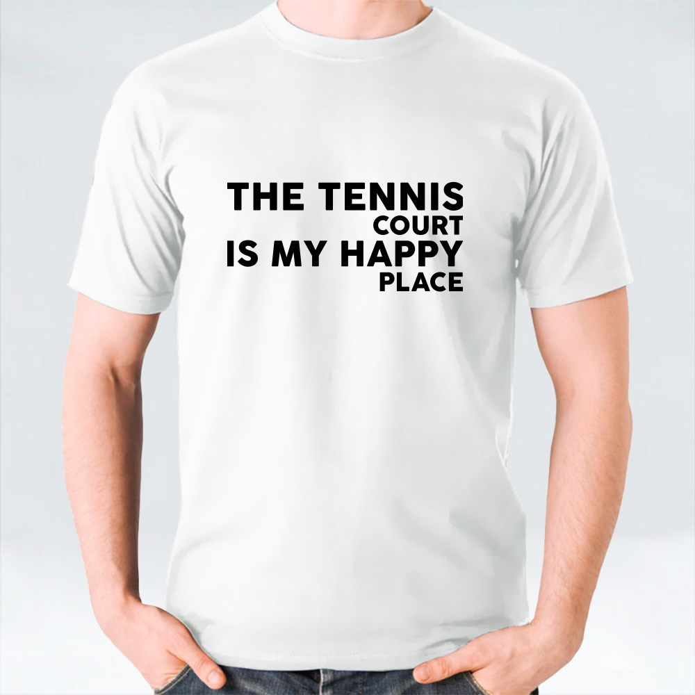 The Tennis Court Is My Happy Place T-Shirts