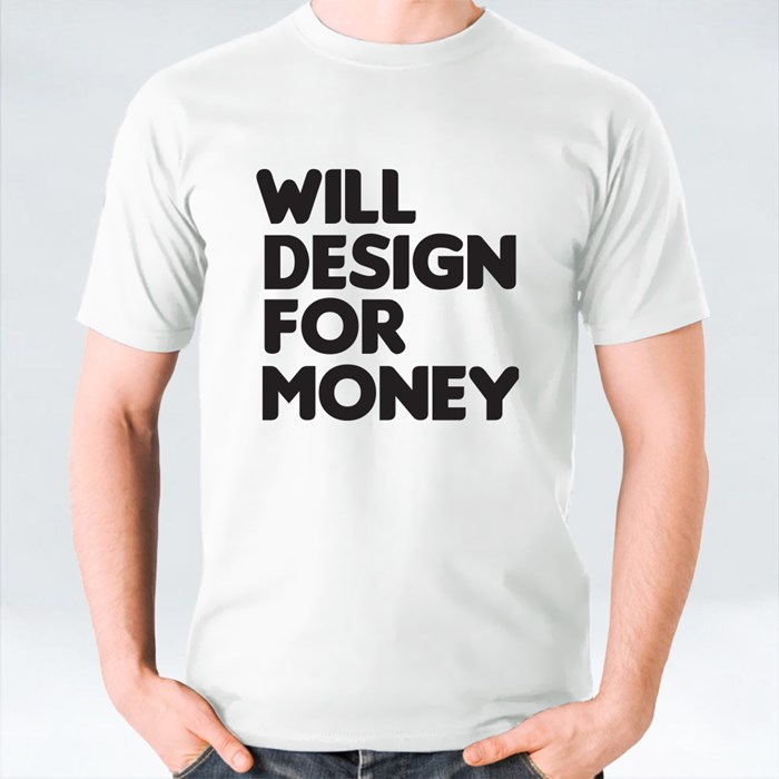 Will-Design-For-Money T-Shirts