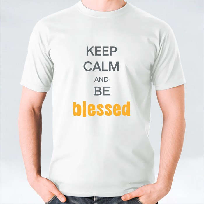 Keep Calm and Be Blessed T-Shirts