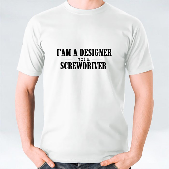 Designer Not a Screwdriver T-Shirts