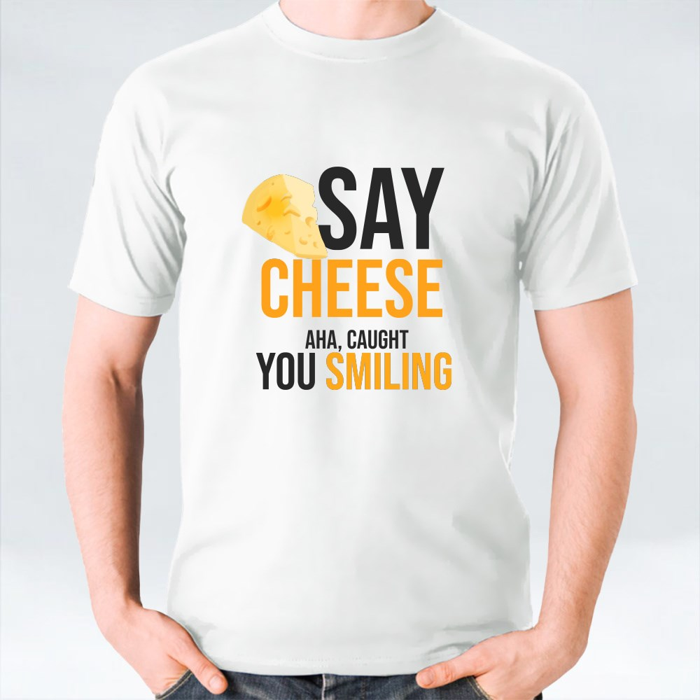 Say Cheese Now T-Shirts