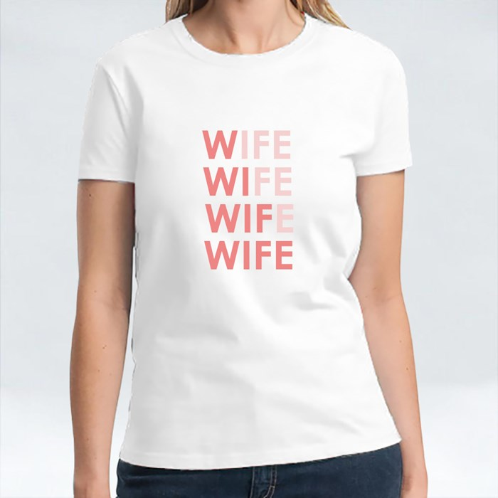 Repeated Wife T-Shirts