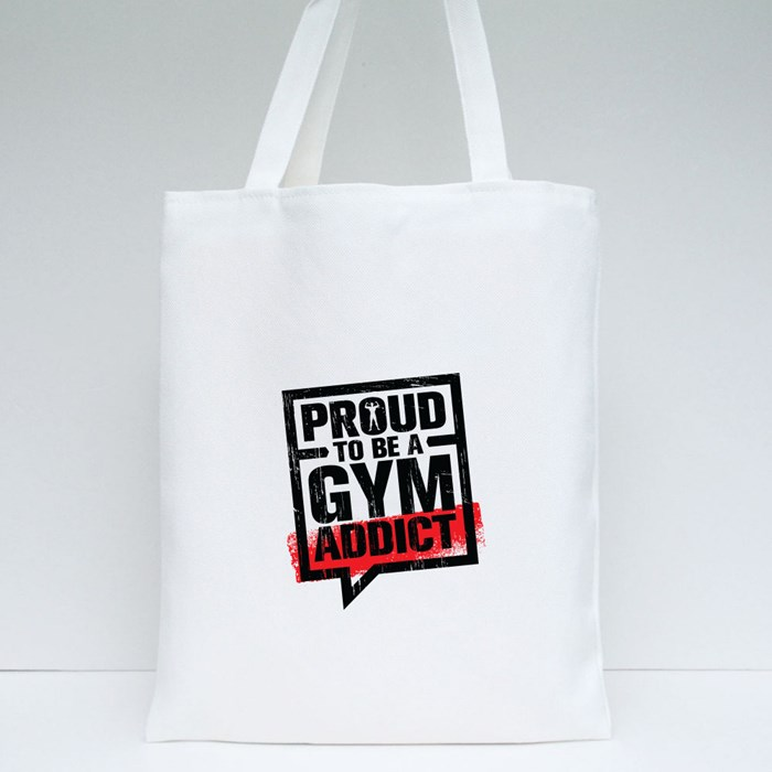 Proud to Be a Gym Addict Tote Bags