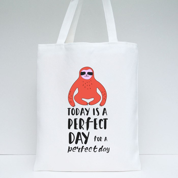 Today Is Perfect Day for a Perfect Day Tote Bags