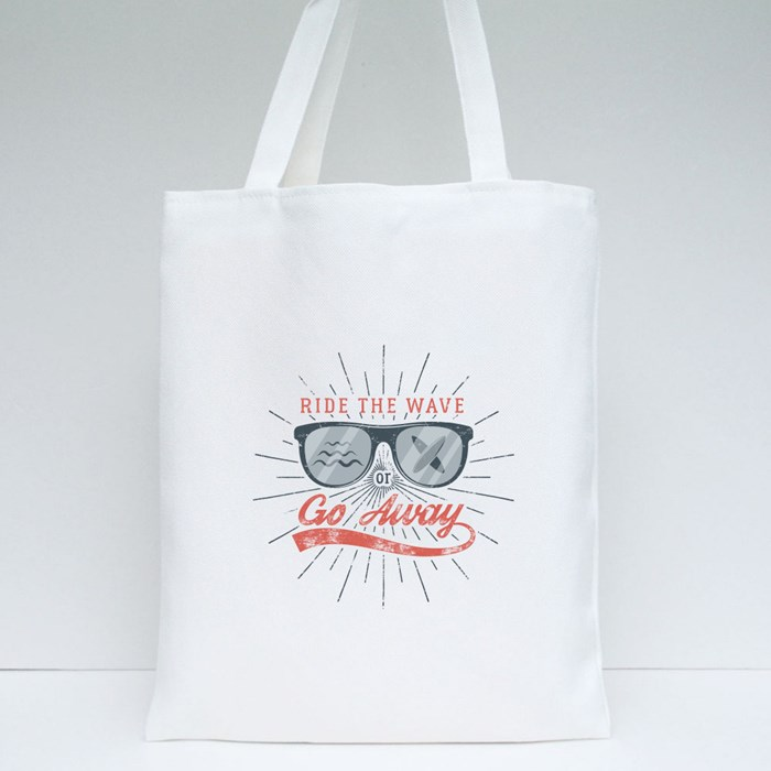 Ride the Wave or Go Away Tote Bags
