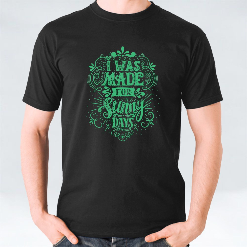 I Was Made for Sunny Days T-Shirts