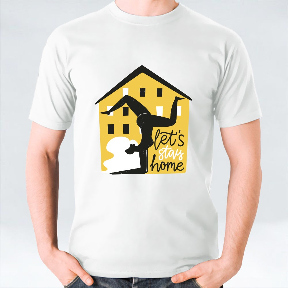 Let's Stay Home T-Shirts