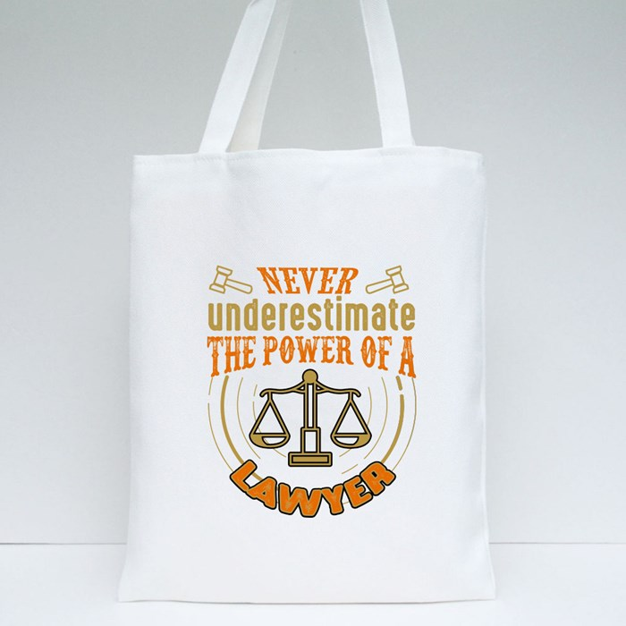 Never Underestimate Lawyer Tote Bags