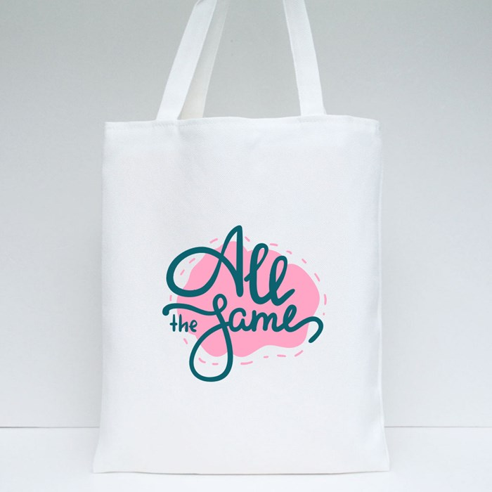 All the Same Tote Bags