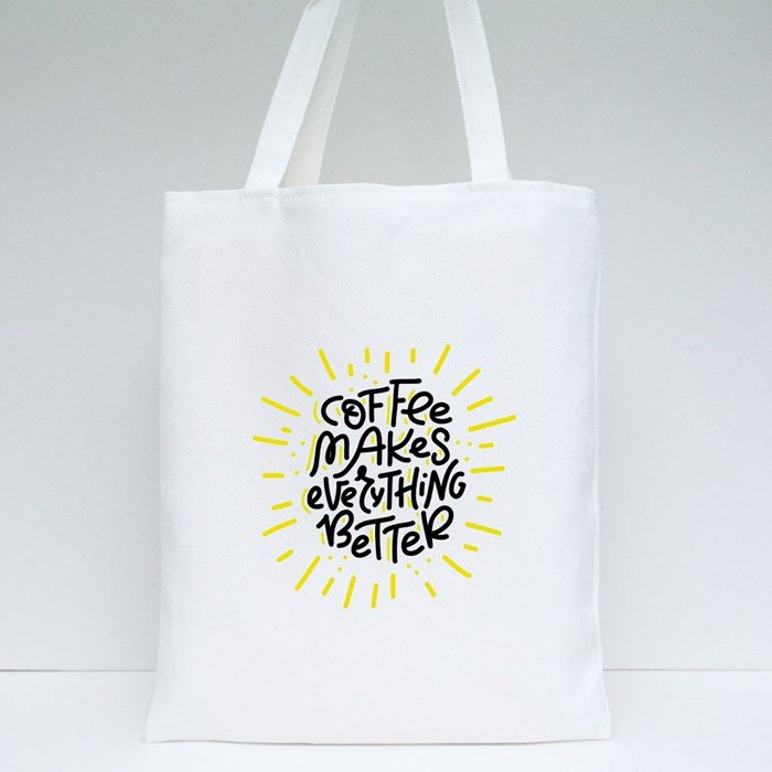 Coffee Makes Everything Better Tote Bags