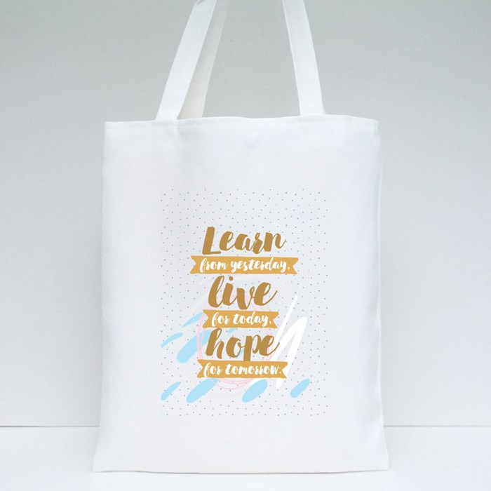 Learn Yesterday Live for Today Tote Bags