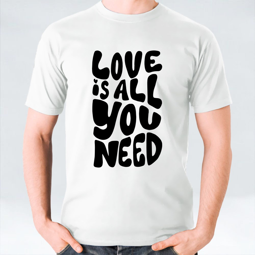 Love Is All You Need T-Shirts