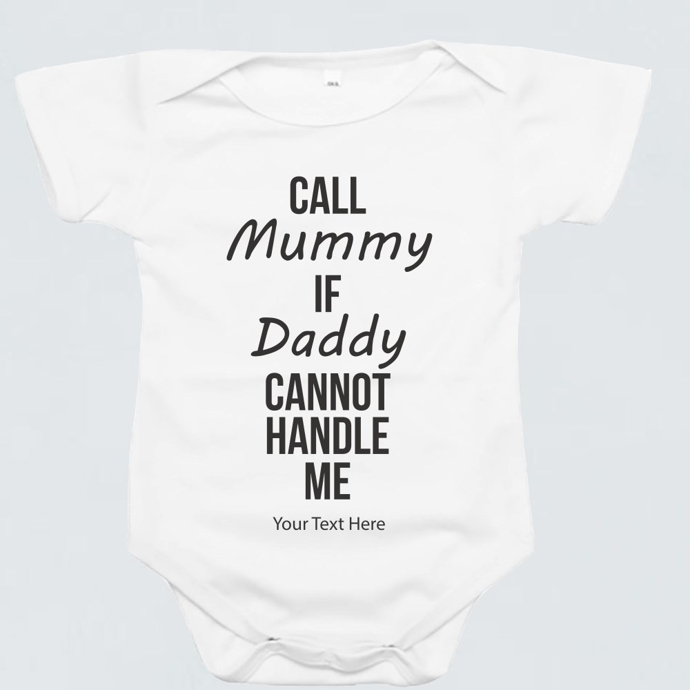 Baby Rompers > Baby Rompers (Short Sleeve) > Call Mummy If Daddy Cannot Handle Me