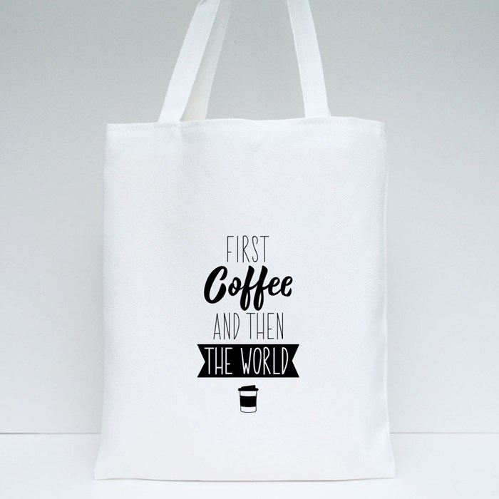 First Coffee and Then the World Tote Bags