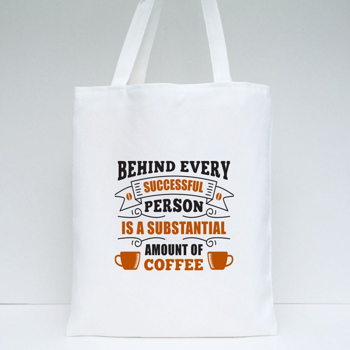 Behind Every Successfull Person Is a Substantial Amount of C Tote Bags