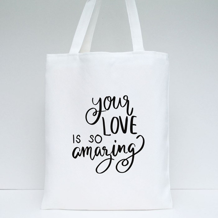 Your Love Amazing Tote Bags