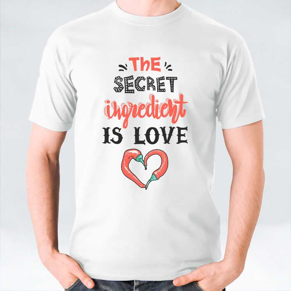 The Secret Ingredient Is Love T-Shirts