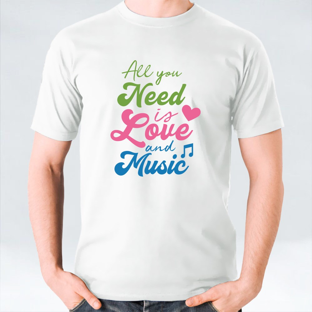 All You Need Is Love and Music T-Shirts