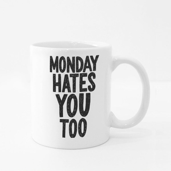 Monday Hates You Too Vector Hand Drawn Typography Colour Mugs