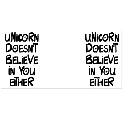 Unicorn Doesn't Believe in You Either. Funny Phrase Magic Mugs