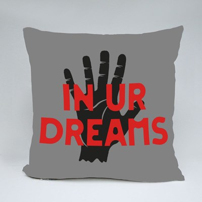 In Ur (Your) Dreams With Stop Hand Throw Pillows