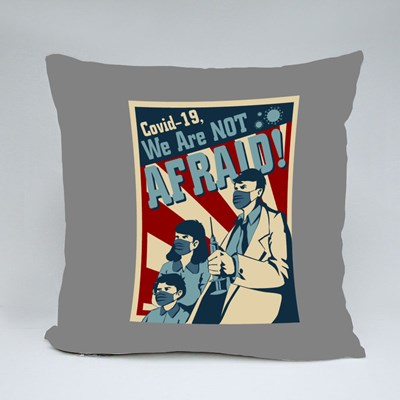 Covid-19, We Are Not Afraid Throw Pillows