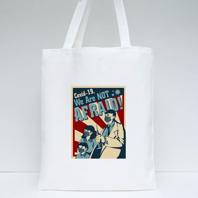 Covid-19, We Are Not Afraid Tote Bags