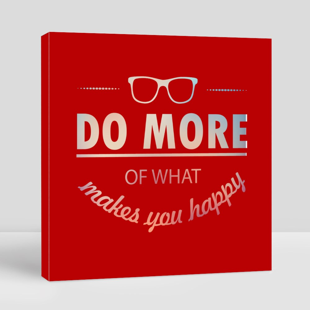 Canvas > Canvas (Square) > Do More of What Makes You Happy