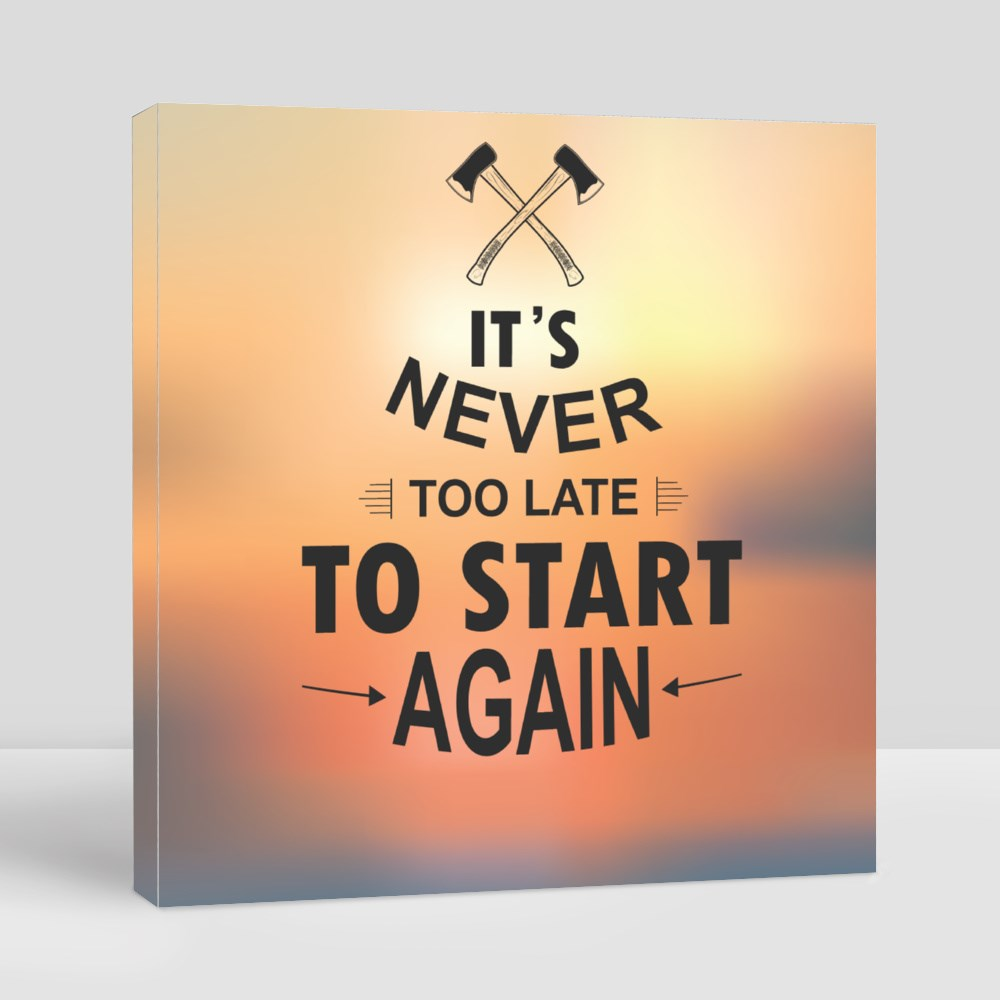 Canvas > Canvas (Square) > It's Never Too Late to Start Again