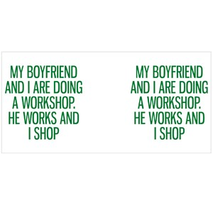 My Boyfriend and I Are Doing a Workshop He Works and I Shop
