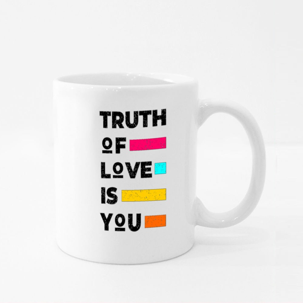 Truth of Love Is You Colour Mugs