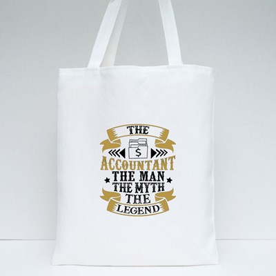 The Accountant the Man the Myth the Legend. Profession Quote Tote Bags