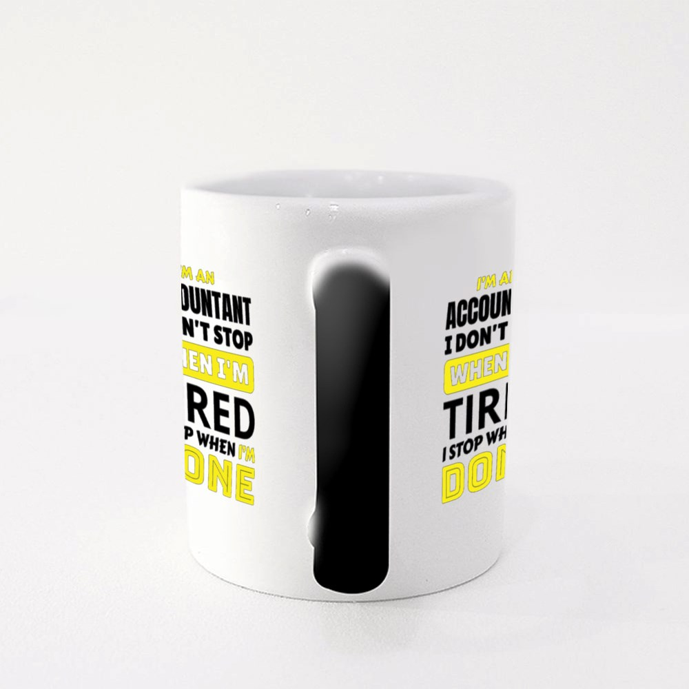 I 'M a Accountant I Don't Stop When I'm Tired Magic Mugs