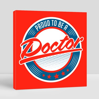 Proud to Be a Doctor 帆布畫(正方形)