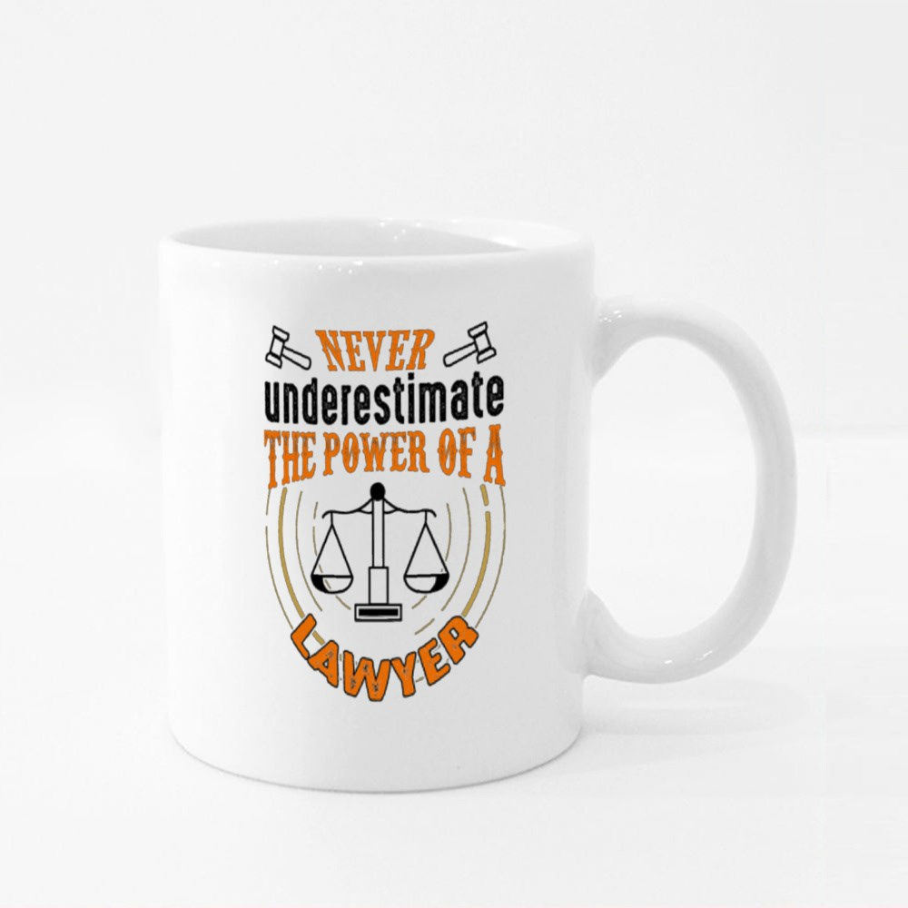 Never Underestimate the Power of a Lawyer Colour Mugs