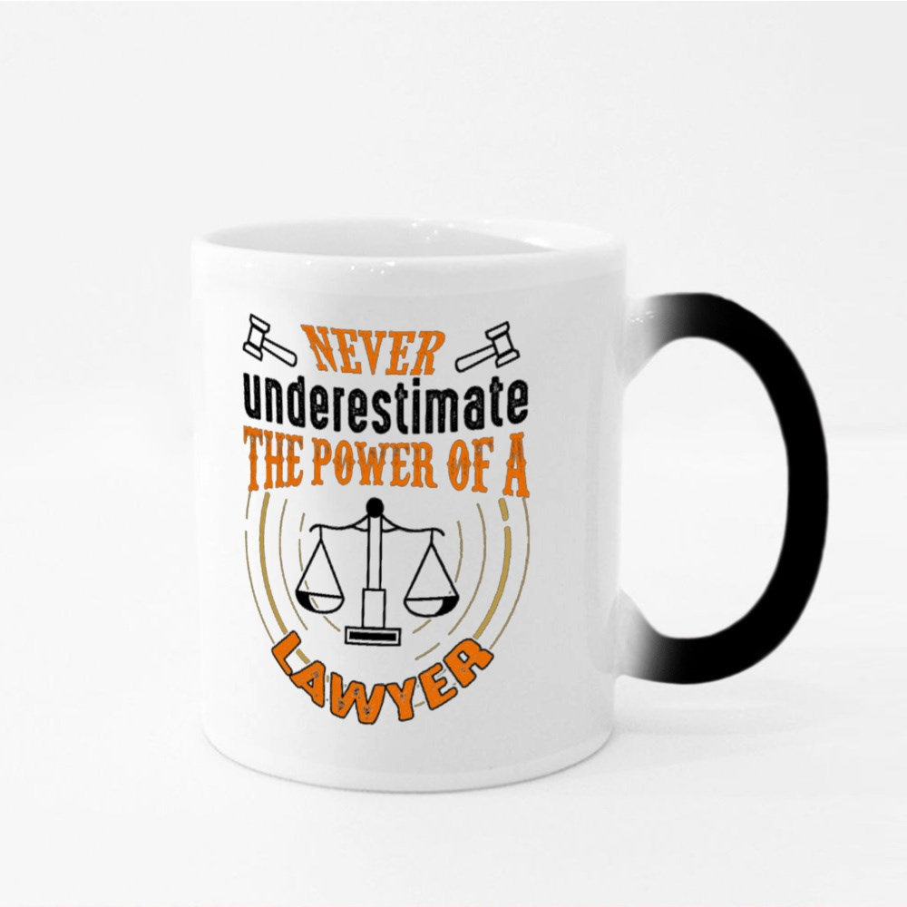 Never Underestimate the Power of a Lawyer Magic Mugs