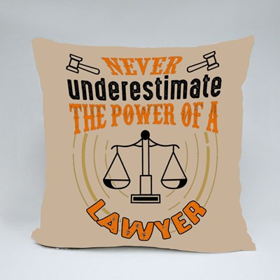Never Underestimate the Power of a Lawyer Throw Pillows