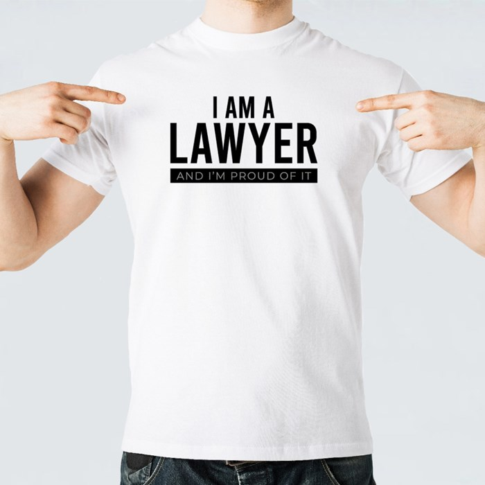 I Am a Lawyer and I'm Proud of It T-Shirts