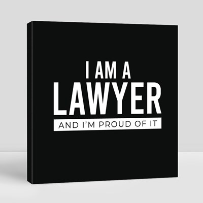 I Am a Lawyer and I'm Proud of It Canvas (Square)