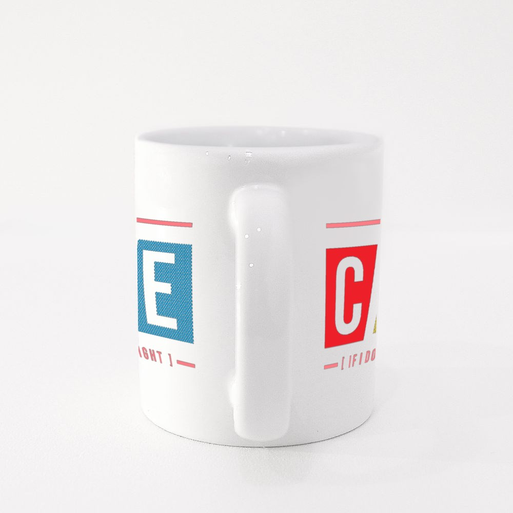 I Don't Care, If I Do What I Think Is Right Colour Mugs