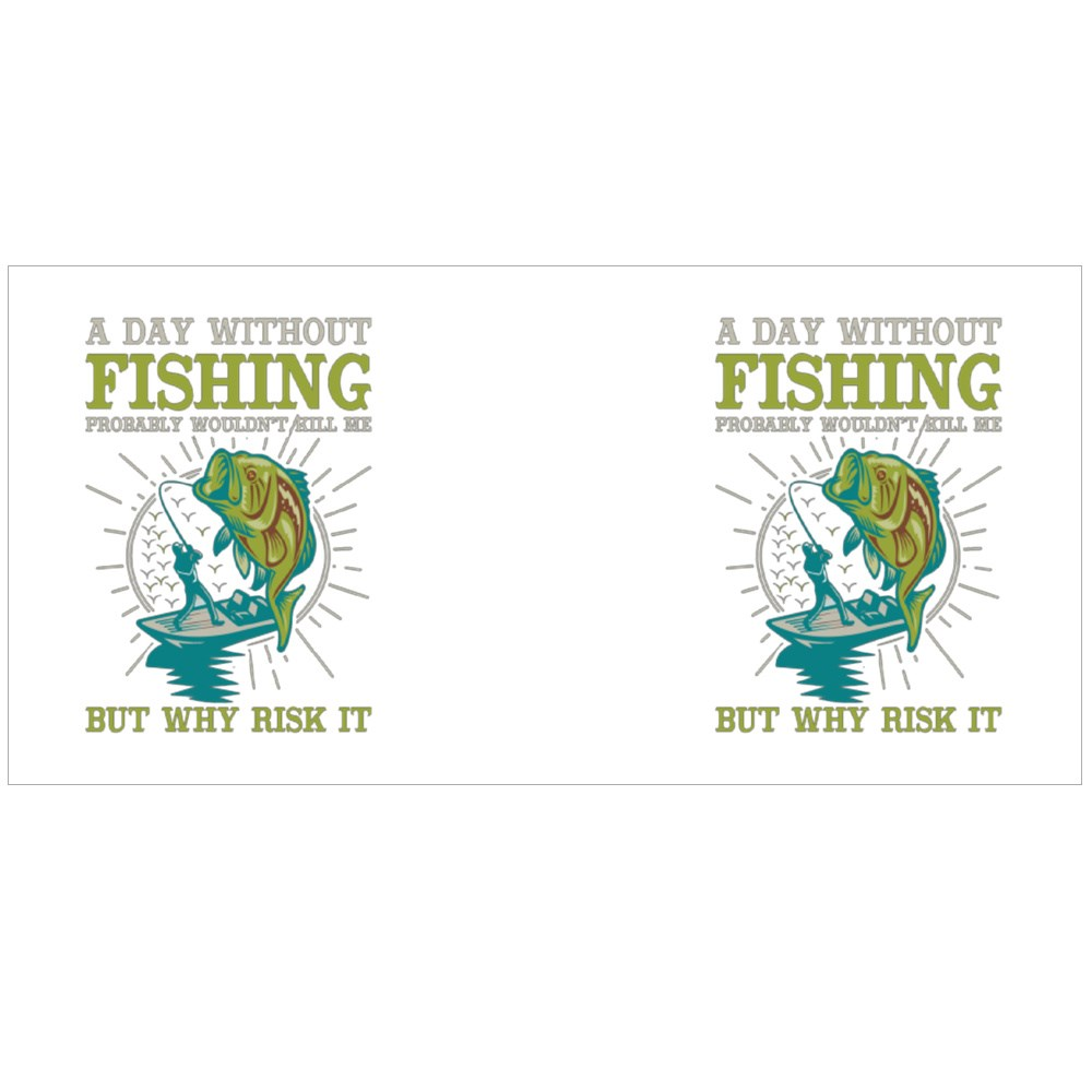 A Day Without Fishing Probably Wouldn't Kill Me but Why Risk It Magic Mugs