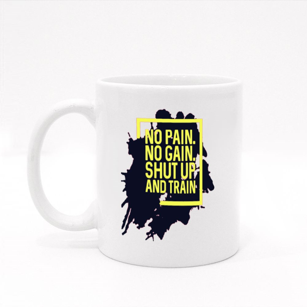 No Pain. No Gain. Shut up and Train Colour Mugs